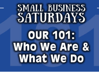 Small Business Saturdays - Our 101 Who We Are and What We Do