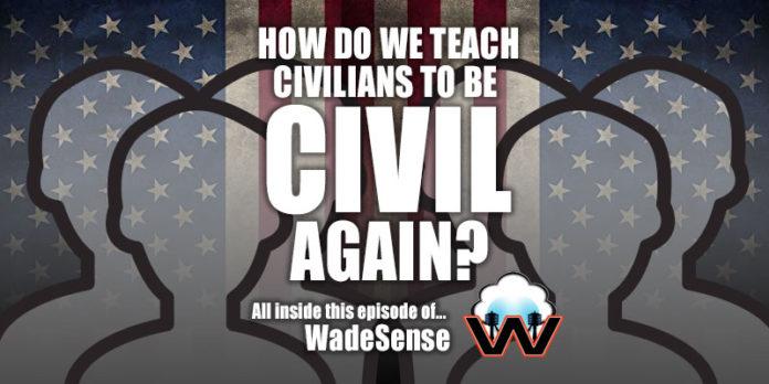 WadeSense: How Do We Teach Civilians How to Be Civil Again?
