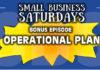 Small Business Saturdays: Developing Your Business Plan - BONUS! Operational Plan