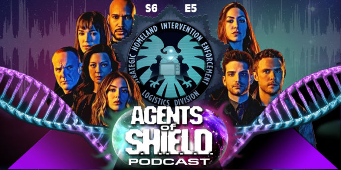 Agents of SHIELD Podcast: Our Review of Season 6, Episode 5: The Other Thing