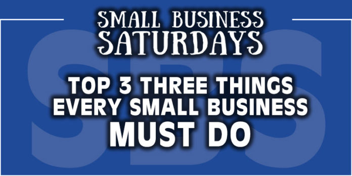 Top 3 Things Every Small Business Must Do
