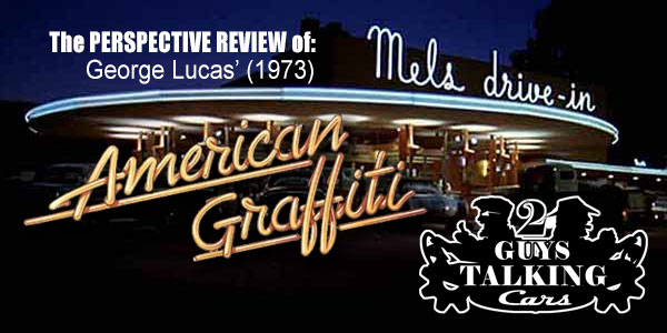 The Perspective Review of: American Graffitti (1973)