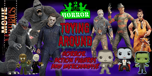2GuysTalkingHorror: Horror Don't Play! Look At Horror Toys And Collectibles