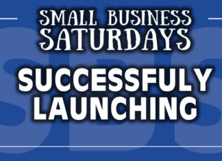 Small Business Saturdays: Successfully Launching