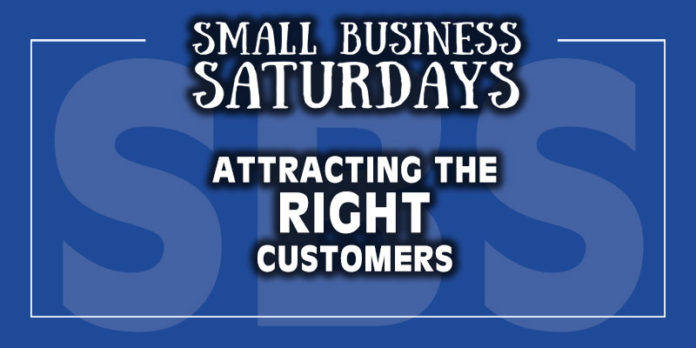Small Business Saturdays: Attracting the Right Customers
