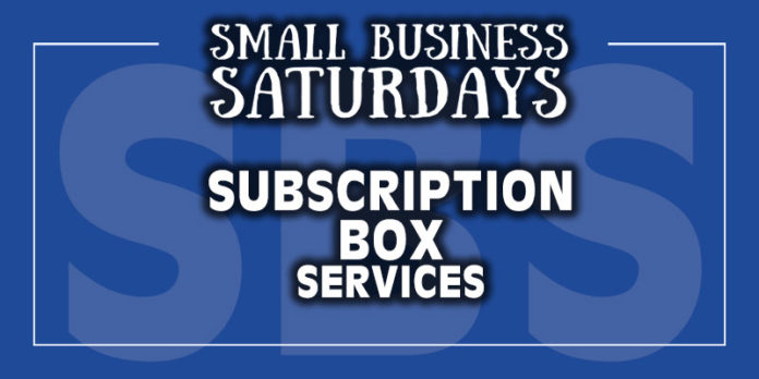 Small Business Saturdays: Subscription Box Services