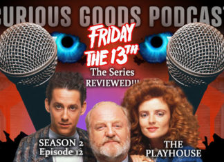 Curious Goods: The Playhouse - A Revisit, Retelling and Review of Friday The 13th: The Series - S2E12