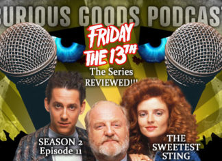Curious Goods: The Sweetest Sting - A Revisit, Retelling and Review of Friday The 13th: The Series - S2E11
