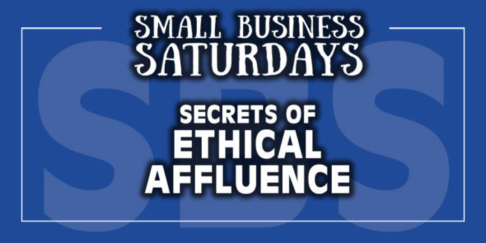 Small Business Saturdays: Secrets of Ethical Affluence
