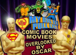 My Big Fat Pull List: Oscar Generally Forgets Comic Book Movies