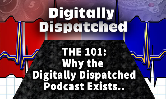 Digitally Dispatched Podcast: The 101 - An Origin Story of a 911 Dispatcher...