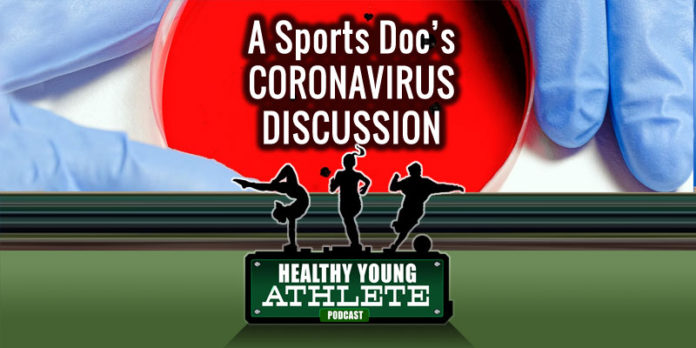 Healthy Young Athlete Podcast - A Sports Doc's Coronavirus Discussion