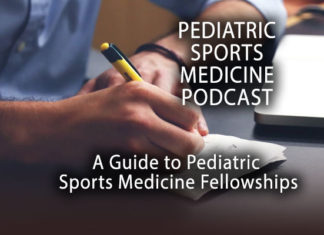 Pediatric Sports Medicine Podcast: ATTN: Medical Students & Residents: A Guide to Pediatric Sports Medicine Fellowships