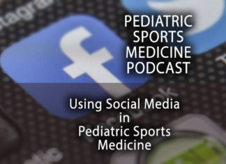 Pediatric Sports Medicine Podcast: Is it Time to Include social Media in Your Pediatric Sports Medicine Practice?