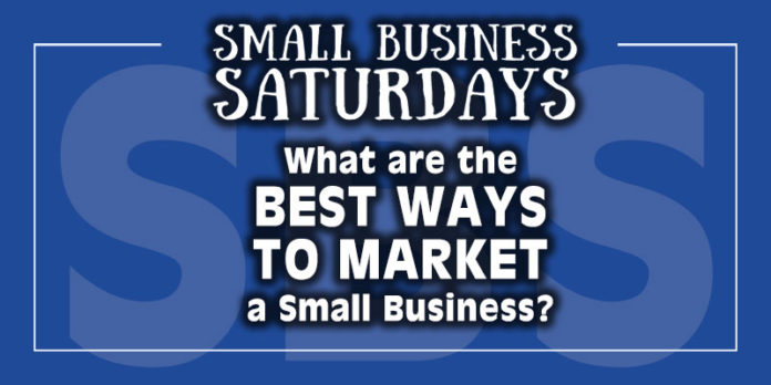 Small Business Saturdays: What are the Best Ways to Market Small Business?