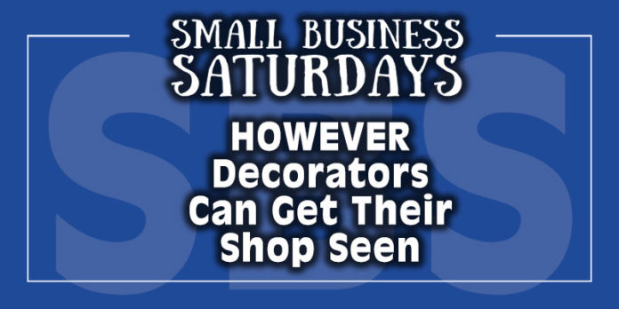 Small Business Saturdays: However Can Decorators Get Their Shop Seen Online?