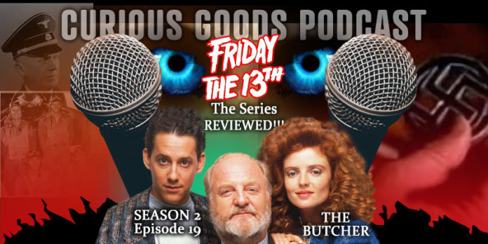 Curious Goods: The Butcher - A Revisit, Retelling and Review of Friday The 13th: The Series - S2E19
