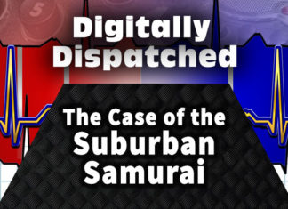 Digitally Dispatched: The Case of the Suburban Samurai...