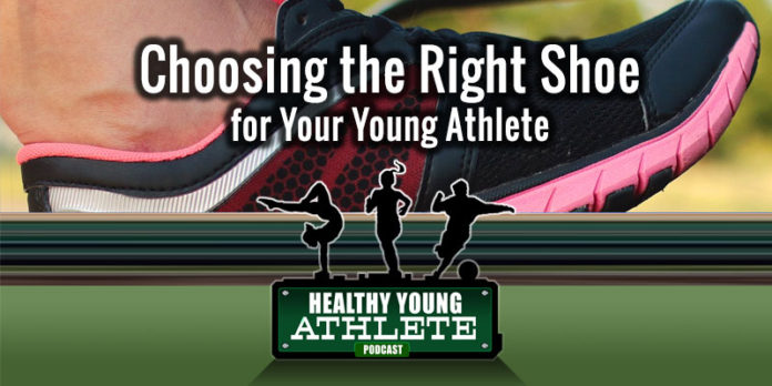 Healthy Young Athlete: Few Things are More Important than Choosing the Right Shoe for Your Young Athlete...