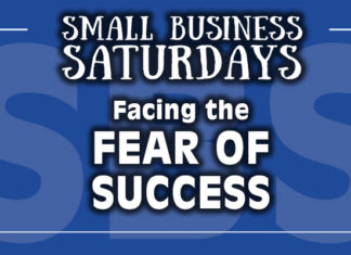 Small Business Saturdays: Facing the Fear of Success