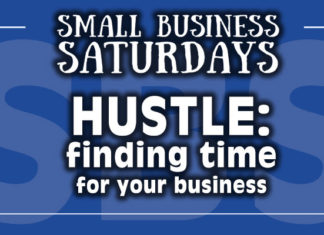 Small Business Saturdays: HUSTLE: Finding Time for Your Business...