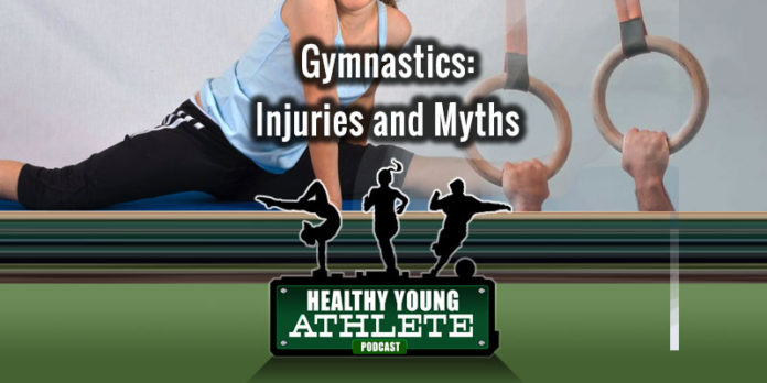Healthy Young Athlete Podcast: The Injuries & Myths of Gymnastics with Those Who Know...