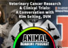 The Animal Academy Podcast: Veterinary Cancer Research That Impacts Human Oncology & More...