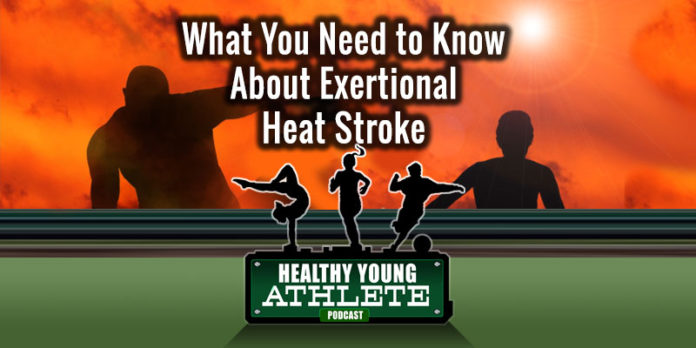 Healthy Young Athlete Podcast: What You Need to Know About Exertional Heat Stroke