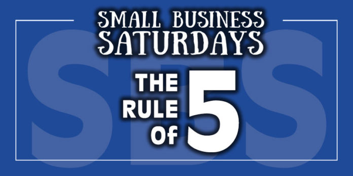 Small Business Saturdays: The Rule of 5