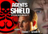 """Agents of SHIELD Podcast: Our Review of """"Stolen"""" (S7E10)"""