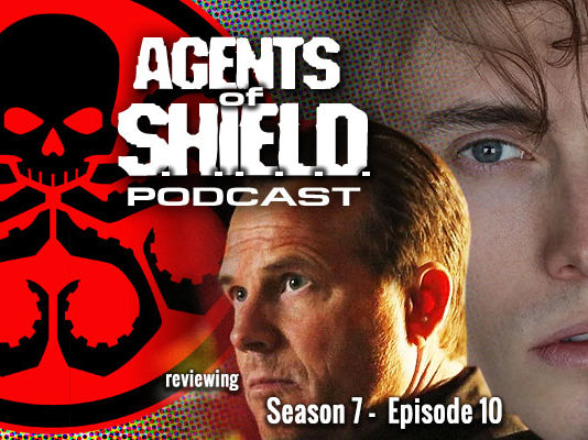 "Agents of SHIELD Podcast: Our Review of ""Stolen"" (S7E10)"