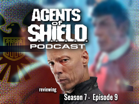 """Agents of SHIELD Podcast: Our Review of """"As I Have Always Been"""" (S7E9)"""