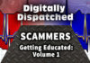 Scammers: Getting Educated by The Digitally Dispatched Podcast - Volume 1