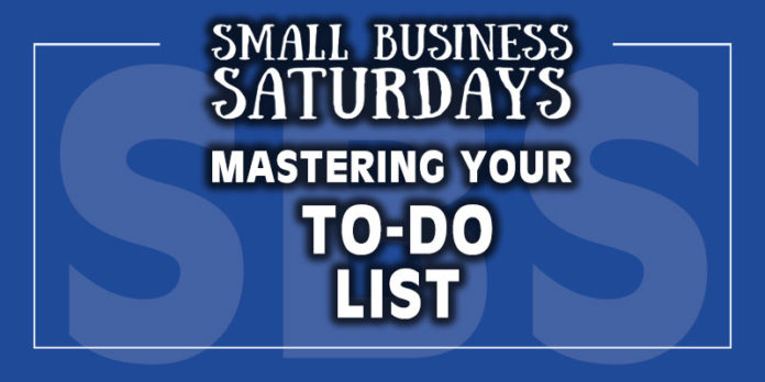 Small Business Saturdays: Mastering Your To-Do List