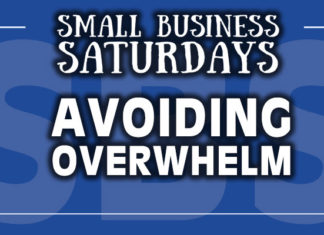 Small Business Saturdays: Avoiding Overwhelm...