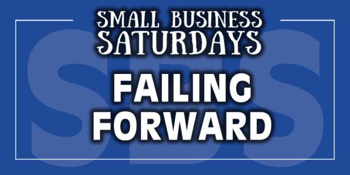 Small Business Saturdays: Failing Forward...