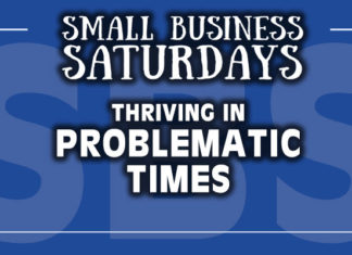 Small Business Saturdays: Thriving in Problematic Times