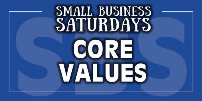 Small Business Saturdays: Core Values...