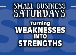 Small Busines Saturdays: Turning Weaknesses Into Strengths