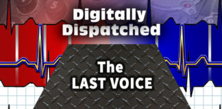 Digitally Dispatched: The Last Voice You Hear...