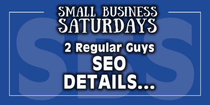 Small Business Saturdays: 2 Regular Guys SEO Details...
