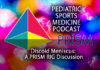 Pediatric Sports Medicine Podcast: PRISM Showing It's Valuable Colors: The Discoid Meniscus Research Interest Group Discussion