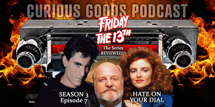 Curious Goods Podcast: Our Review of Season 3, Episode 7,