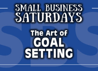 Small Business Saturdays: The Art of Goal Setting...