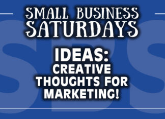 Small Business Saturdays: Ideas - Creative Thoughts for Marketing