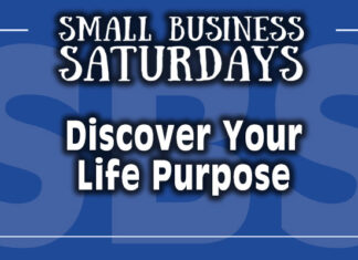 Small Business Saturdays: Discover Your Life Purpose