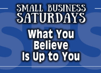 What You Believe Is Up to You - Small Business Saturdays Podcast