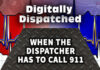 When The Dispatcher Needs to Call 911 - The Digitally Dispatched Podcast