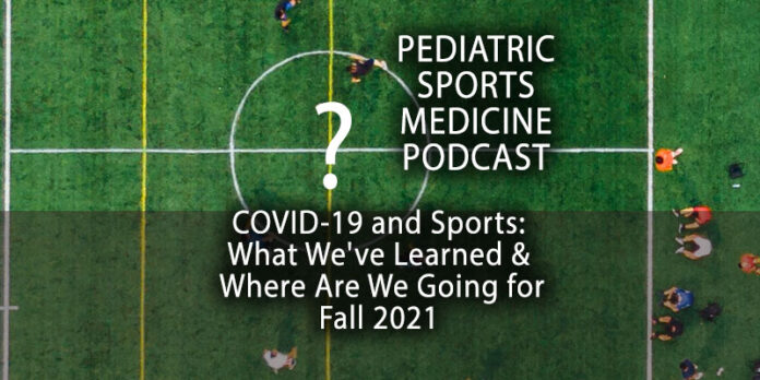 COVID-19 - 18 Months Later: The Pediatric Sports Medicine Podcast