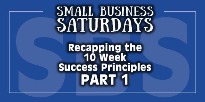 Small Business Saturdays Podcast: Reviewing The 10 Week Success Principles Project - 1 of 3